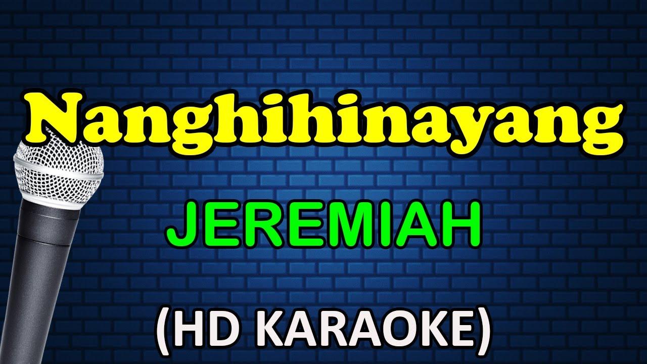 NAHGHIHINAYANG - Jeremiah (HD Karaoke)