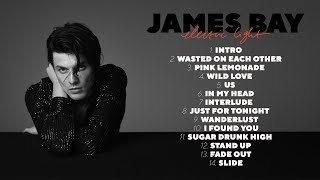 James Bay - Electric Light (Official Album Sampler)