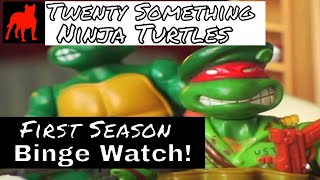 Twenty Something Ninja Turtles // Binge Watch Version // Season 01 // bigdogeatchild