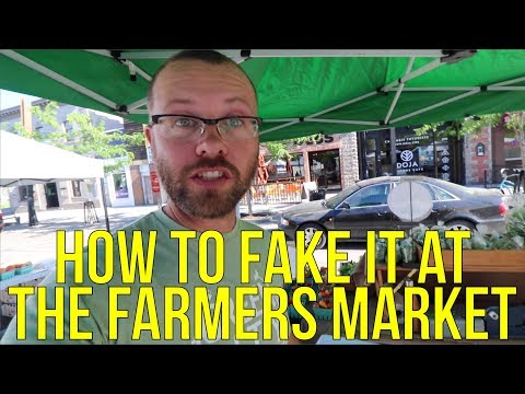 HOW TO FAKE IT AT THE FARMER'S MARKET!