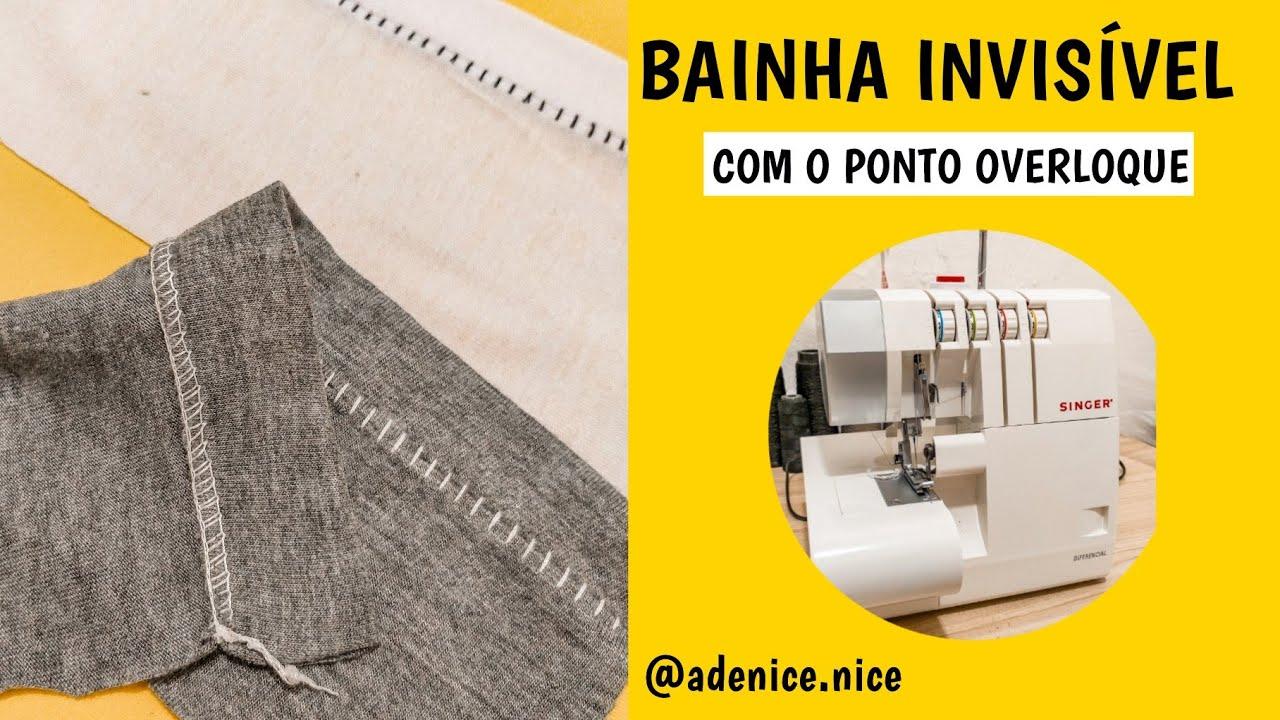 FAÇA  BAINHA INVISÍVEL NA  ULTRALOCK DA SINGER