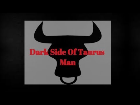 Darkside Of Taurus Man In A Relationship