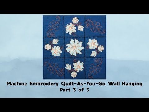 Machine Embroidery Wall Hanging Part 3 - Machine Embroider Your Life: Episode 12