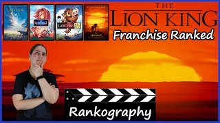 The Lion King Ranked - Franchise Rankography (with The Lion King 2019 Remake)