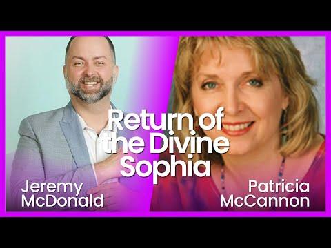 Return of the Divine Sophia With Tricia McCannon