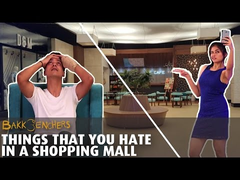Things That You Hate In A Shopping Mall l Bakkbenchers