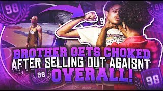 I CHOKED OUT MY BROTHER AFTER SELLING ME AGAINST TWO 98 OVERALLS 😳 HE PLAYS TO MUCH NBA 2K18 RAGE😡