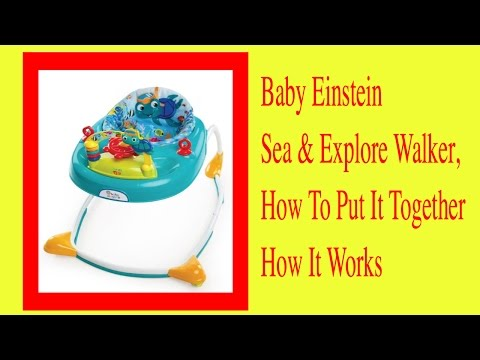 Unboxing Baby Einstein Sea & Explore Walker How To Put It Together And How It Works