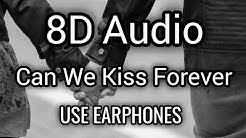 Kina - Can we Kiss Forever (8D Audio) ft. Adriana Proenza   Use Earphones