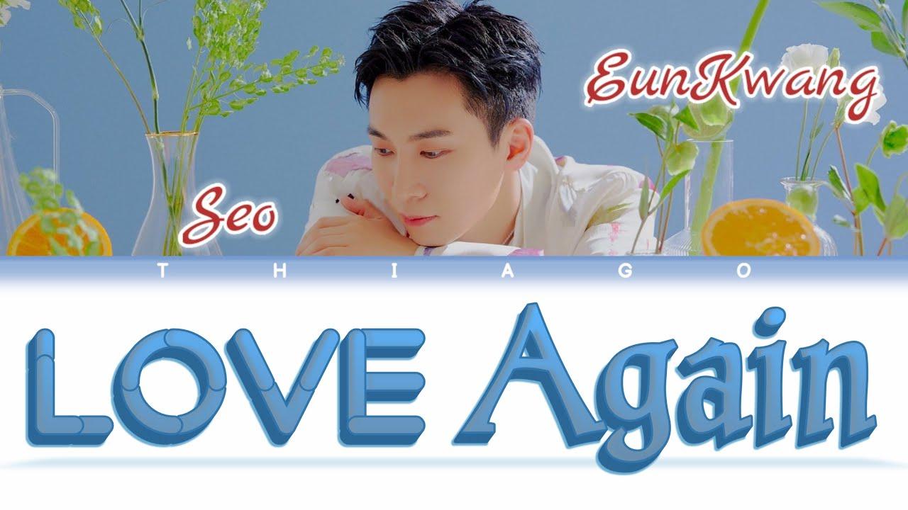 Seo Eun Kwang BTOB   Love Again Color Coded Lyrics Eng/Rom/Han