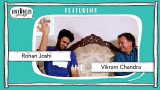 Unlikely Pairings Episode 2: Rohan Joshi and Vikram Chandra