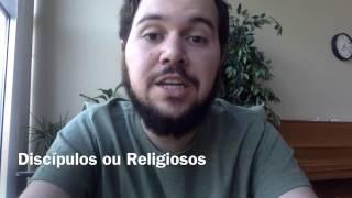 Discípulos ou religiosos