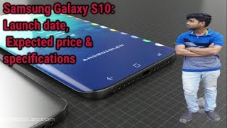 Samsung Galaxy S10: Launch Date, Expected Price And Specifications