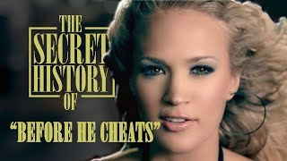 Carrie Underwood 'Before He Cheats' - The Secret History