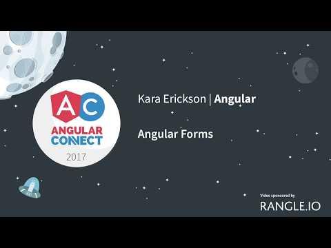 Angular Forms – Kara Erickson – AngularConnect 2017