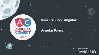 angular forms kara erickson angularconnect 2017