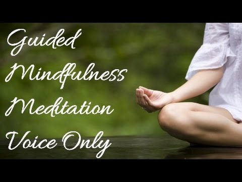 Guided Mindfulness Meditation Female Voice Only No Music 10 Minutes