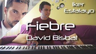 David Bisbal - Fiebre (Piano Cover) | Iker Estalayo (Acordes en subtítulos)