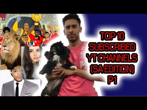 TOP 10 YOUTUBE CHANNELS pt1 (South Africa edition)