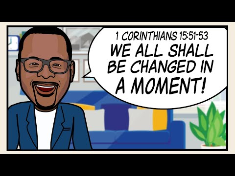 """""""WE ALL SHALL BE CHANGED IN A MOMENT!"""" Scripture Song - 1 Corinthians 15:51-53"""