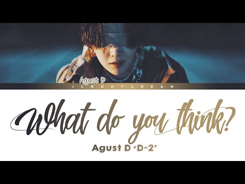 AGUST D - What Do You Think? 「Han/Rom/Eng Lyrics」