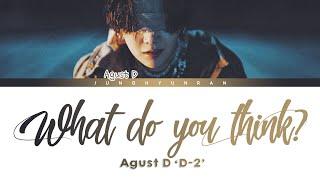 Baixar AGUST D - What Do You Think? 「Han/Rom/Eng Lyrics」