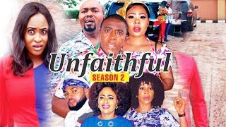 UNFAITHFUL 2 - 2018 LATEST NIGERIAN NOLLYWOOD MOVIES