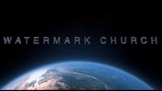 Watermark Church Worship 2020.08.23