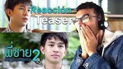Reacción: Teaser Trailer My Bromance 2 : 5 Years Later    พี่ชาย    Español