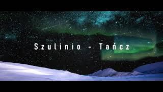 Szulinio - Tańcz (prod. C0PIK)