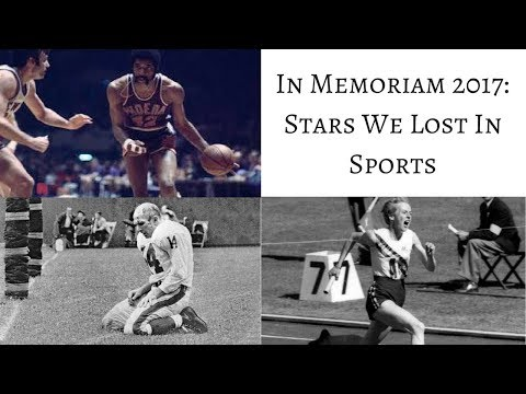 In Memoriam 2017: Stars We Lost in Sports #InMemoriam