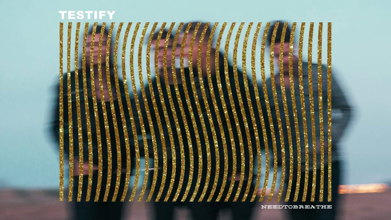 "NEEDTOBREATHE - ""TESTIFY"" [Official Audio]"