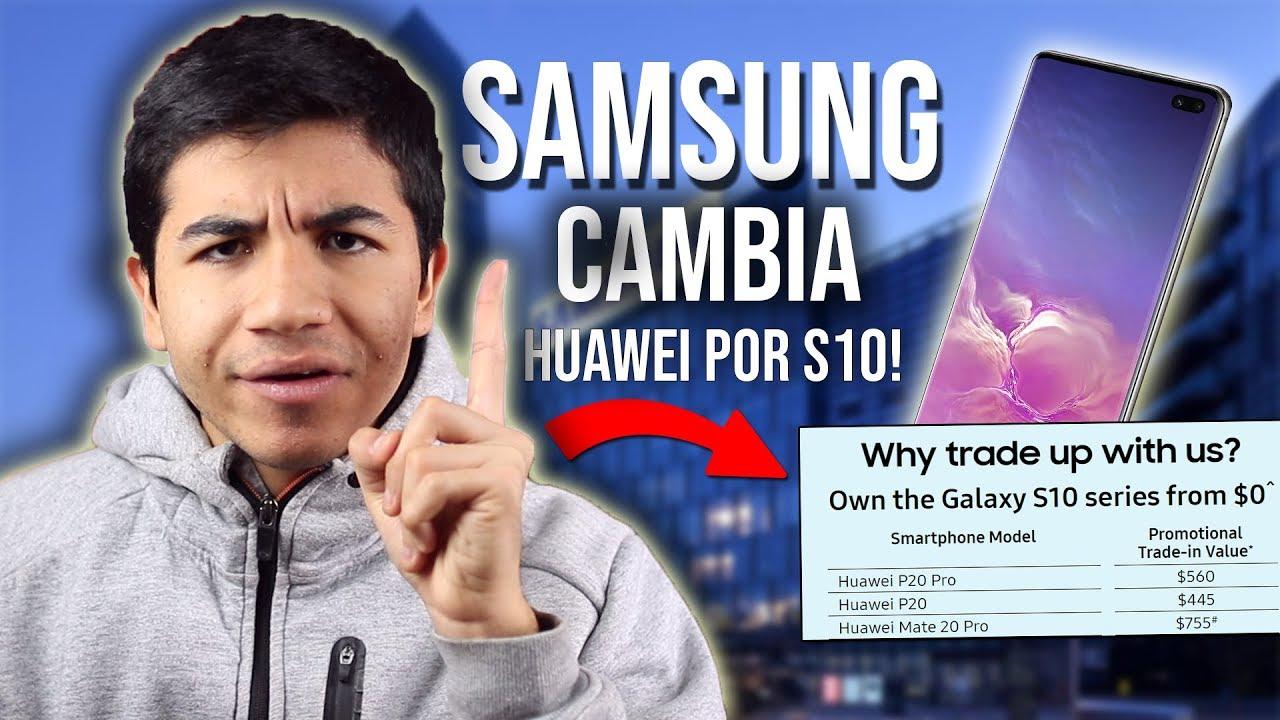 Se Acabó Samsung Cambia Tu Huawei Por S10 Echan A Apple De China Youtube
