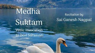 Medha Suktam (With Lyrics) | Sai Ganesh Nagpal | The Serene Swan Arts |