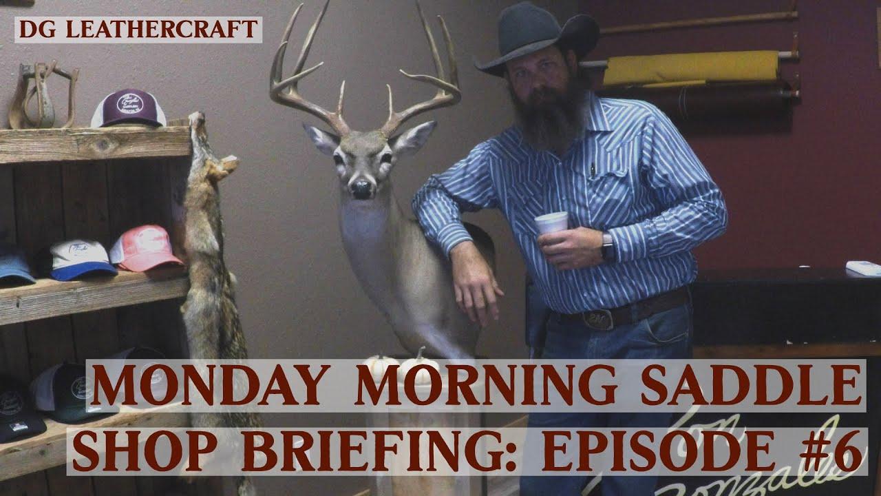 Download Monday Morning Saddle Shop Briefing: Episode #6