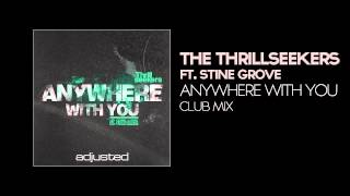 The Thrillseekers Ft Stine Grove - Anywhere With You (Club Mix)