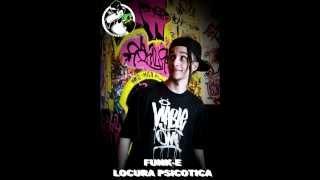 Funk E - Locura Psicotica  | RAP ARGENTINO 2014 |