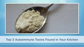 Top 3 Autoimmune Toxins in your Kitchen pt.1
