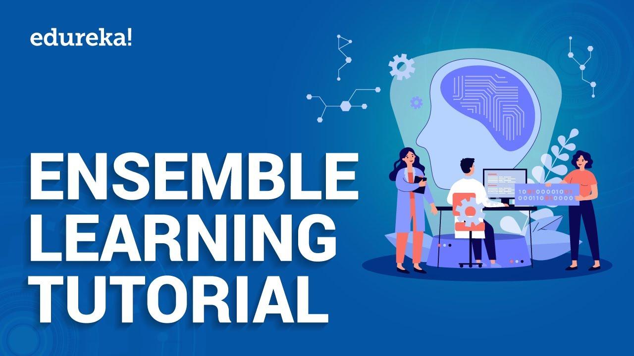 Ensemble Learning Tutorial | Ensemble Techniques | Machine Learning Training