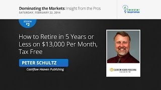 How to Retire in 5 Years or Less on $13,000 Per Month, Tax Free | Peter Schultz