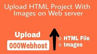 How to upload HTML Project With Images on Web Server