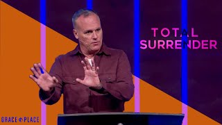 Total Surrender | Clay Peck | Grace Place