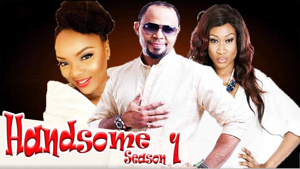 Download Handsome   -  Latest Nigerian Nollywood Movie