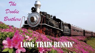 Long Train Runnin' The Doobie Brothers (TRADUÇÃO) HD (Lyrics Video).
