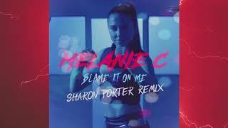 Baixar MELANIE C- BLAME IT ON ME-(SHARON PORTER REMIX)