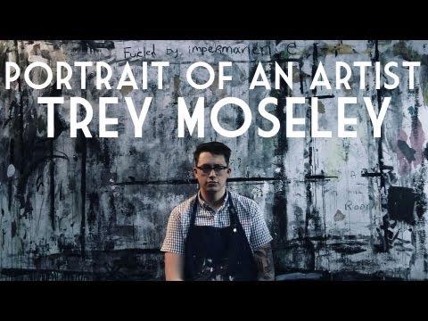 Portrait of an Artist - Trey Moseley