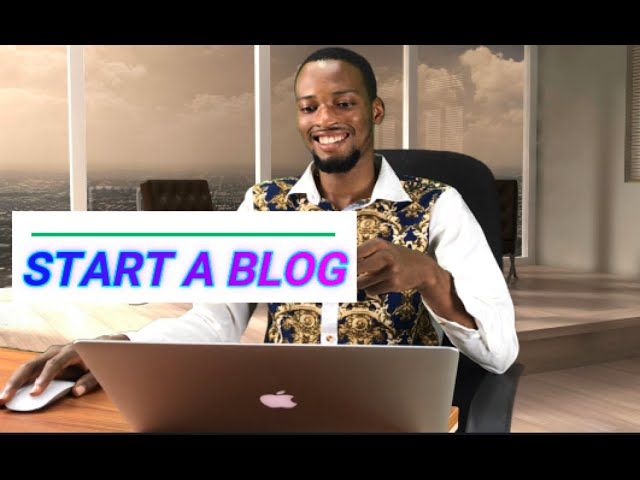 How to Start Blogging In Nigeria 2021 (Simple Guide)