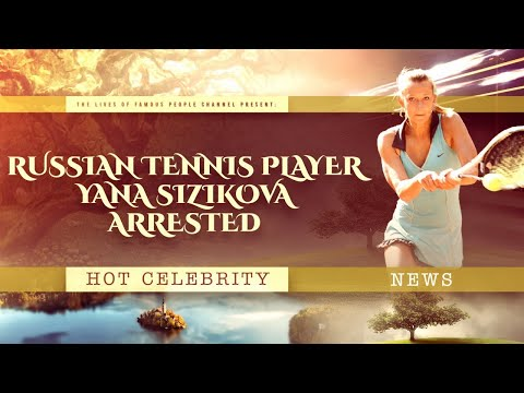 Russian Tennis Player Yana Sizikova Arrested - She is Suspected of Match-Fixing
