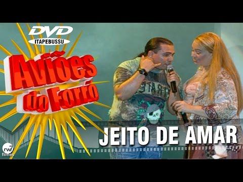 Aviões do Forró - 1º DVD Oficial - Jeito de amar