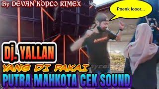 Download lagu Dj yallan, yang di pakai putra mahkota cek sound,